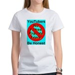 YouTubers Be Honest Women's T-Shirt
