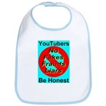 YouTubers Be Honest Bib