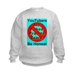 YouTubers Be Honest Kids Sweatshirt