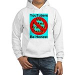 YouTubers Be Honest Hooded Sweatshirt