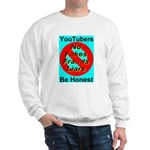 YouTubers Be Honest Sweatshirt