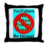 YouTubers Be Honest Throw Pillow