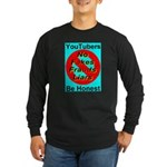 YouTubers Be Honest Long Sleeve Dark T-Shirt