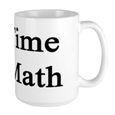 It's Time For Math  Mug