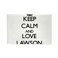 Keep Calm and Love Lawson Magnets