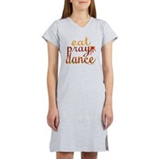 eat pray dance with ribbon copy Women's Nightshirt