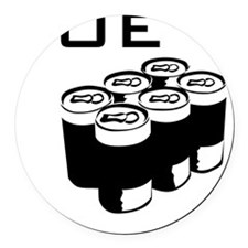 joe six-pack Round Car Magnet