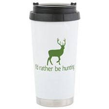 Id rather be hunting2 Ceramic Travel Mug