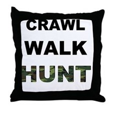 crawl walk hunt Throw Pillow