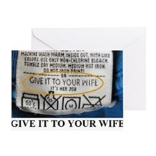 GIVE IT TO YOUR WIFE2 Greeting Card