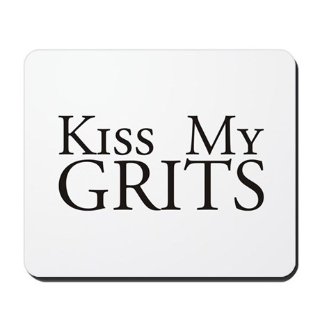 Kiss My Grits Alice Mel's Diner Mousepad