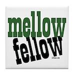 Mellow Fellow Tile Coaster
