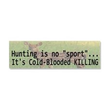 Hunting Is Not A Sport Car Magnet 10 x 3
