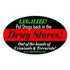 Legalize Put drugs back in the storeOval Decal