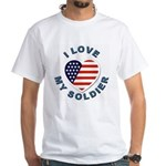 I Love My Soldier White T-Shirt