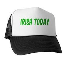 Irish Today Hungover Tomorrow Trucker Hat