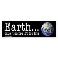 Earth Bumper Sticker (Save it before it's too late