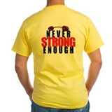 NEVER STRONG ENOUGH T