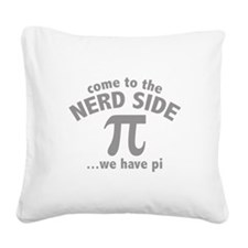 Come To The Nerd Side Square Canvas Pillow
