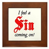 I Feel A Sin Coming On! Framed Tile