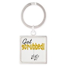 2-Get_Scrubbed_for_Cafe_Press Square Keychain
