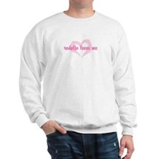 """rodolfo loves me"" Sweatshirt"