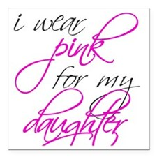 "daughter_sticker Square Car Magnet 3"" x 3"""