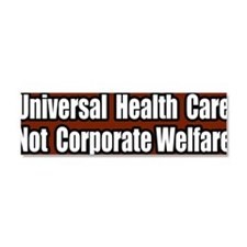 Universal-Health-Care-Not-Corpor Car Magnet 10 x 3