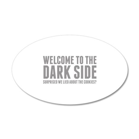 Welcome To The Dark Side 38.5 x 24.5 Oval Wall Pee