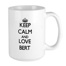 Keep Calm and Love Bert Mugs