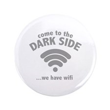 """Come To The Dark Side 3.5"""" Button (100 pack)"""