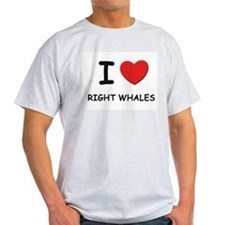 I love right whales Ash Grey T-Shirt