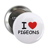 I love pigeons Button