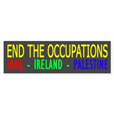 END THE OCCUPATIONS Bumper Bumper Sticker