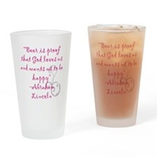 BEER IS PROOF THAT GOD LOVES US Drinking Glass