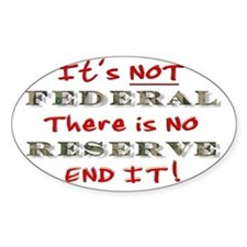 3-FEDERAL RESERVE-ITS NOT THERE IS  Decal