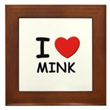 I love mink Framed Tile