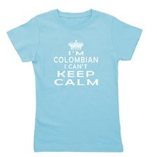 I Am Colombian I Can Not Keep Calm Girl's Tee