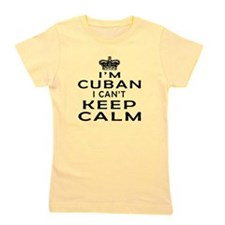 I Am Cuban I Can Not Keep Calm Girl's Tee