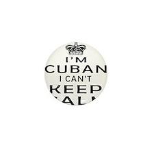 I Am Cuban I Can Not Keep Calm Mini Button (10 pac