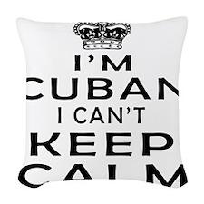 I Am Cuban I Can Not Keep Calm Woven Throw Pillow