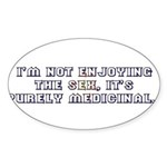 Medicinal Sex Oval Sticker