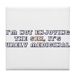 Medicinal Sex Tile Coaster