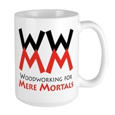 Woodworking for Mere Mortals Mugs