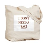 """I Don't Need a Bag"" Bag!"