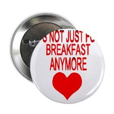 "BREAKFAST HEART 2.25"" Button"