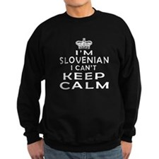 I Am Slovenian I Can Not Keep Calm Sweatshirt