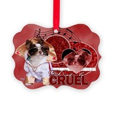 DontBeCruel7x5 Picture Ornament