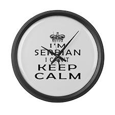 I Am Serbian I Can Not Keep Calm Large Wall Clock