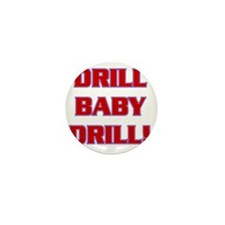 DRILL BABY DRILL (xparent).gif Mini Button